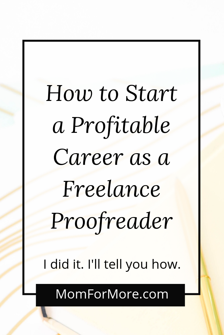 How To Start A Profitable Career As A Freelance Proofreader Mom For More Proofreader Proofreading Jobs Medical Resume