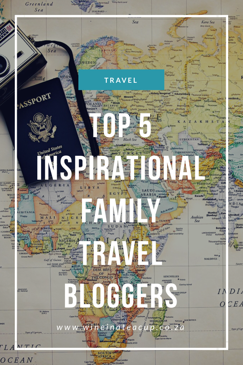 Top 5 Inspirational Family Travel Bloggers Family Travel Travel