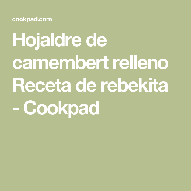 Hojaldre de camembert relleno  Receta de rebekita - Cookpad