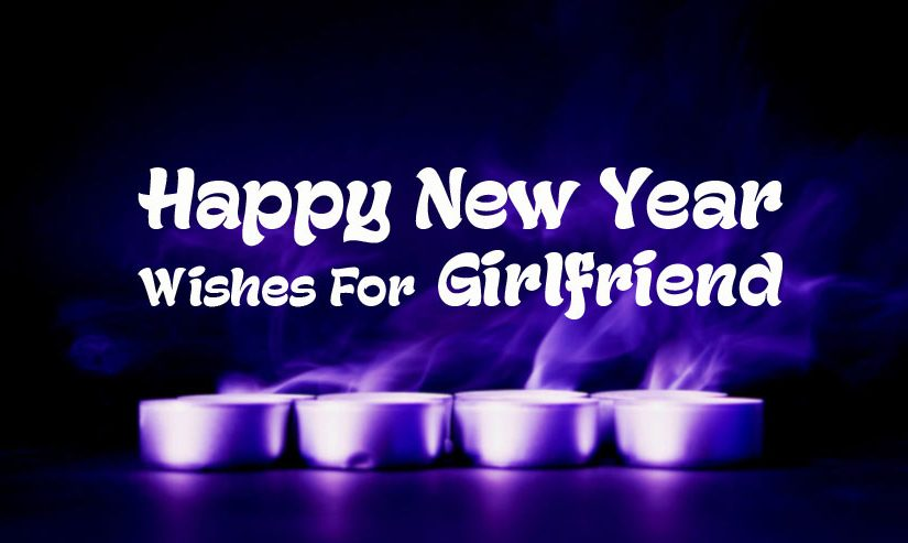 New Year Wishes For Girlfriend Romantic New Year Messages