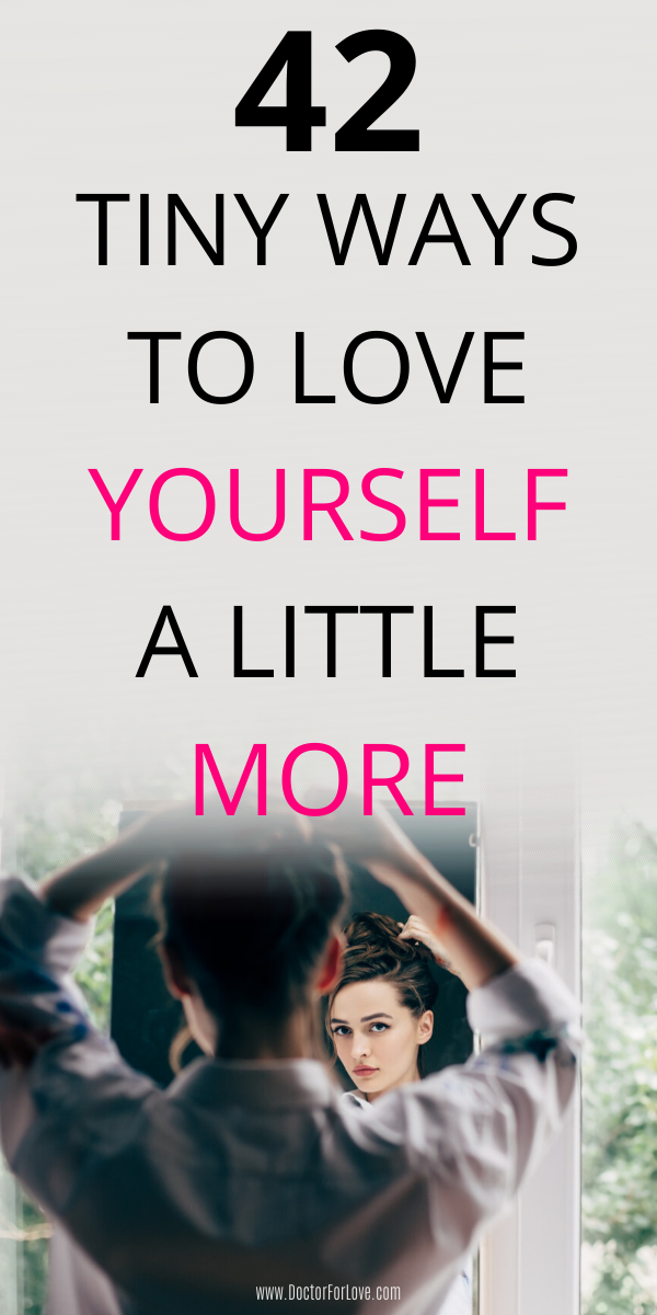 42 Tiny Ways To Love Yourself A Little More