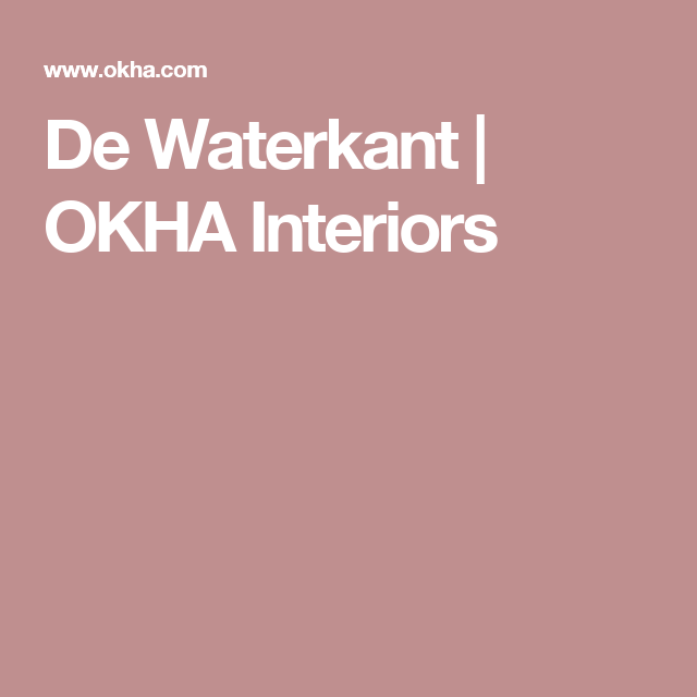 De Waterkant   OKHA Interiors
