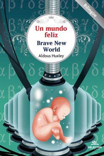 Mundo Feliz Un Ebook By Aldoux Huxley Rakuten Kobo Un Mundo Feliz Aldous Huxley Feliz