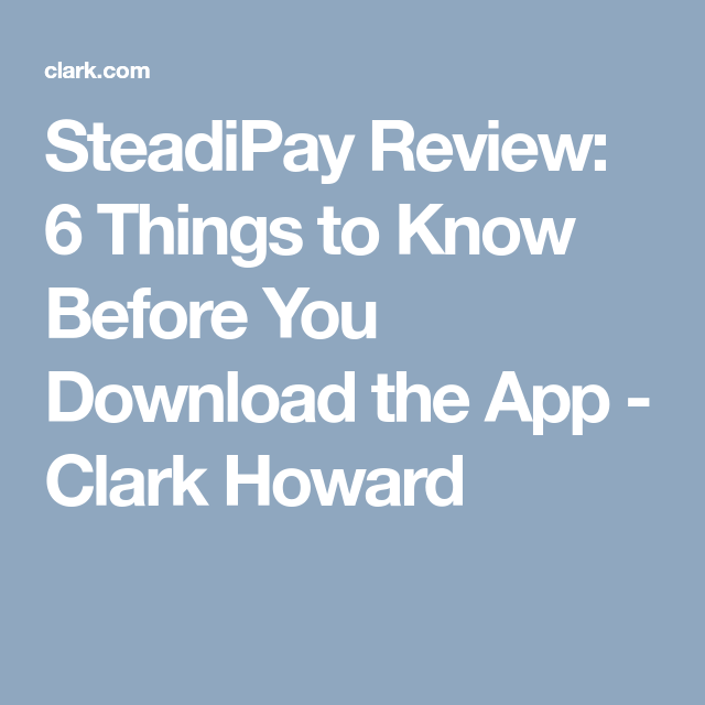 SteadiPay Review 6 Things to Know Before You Download the