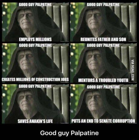 Palpatine Is Actually A Good Guy Funny Star Wars Memes Star Wars Jokes Star Wars Humor