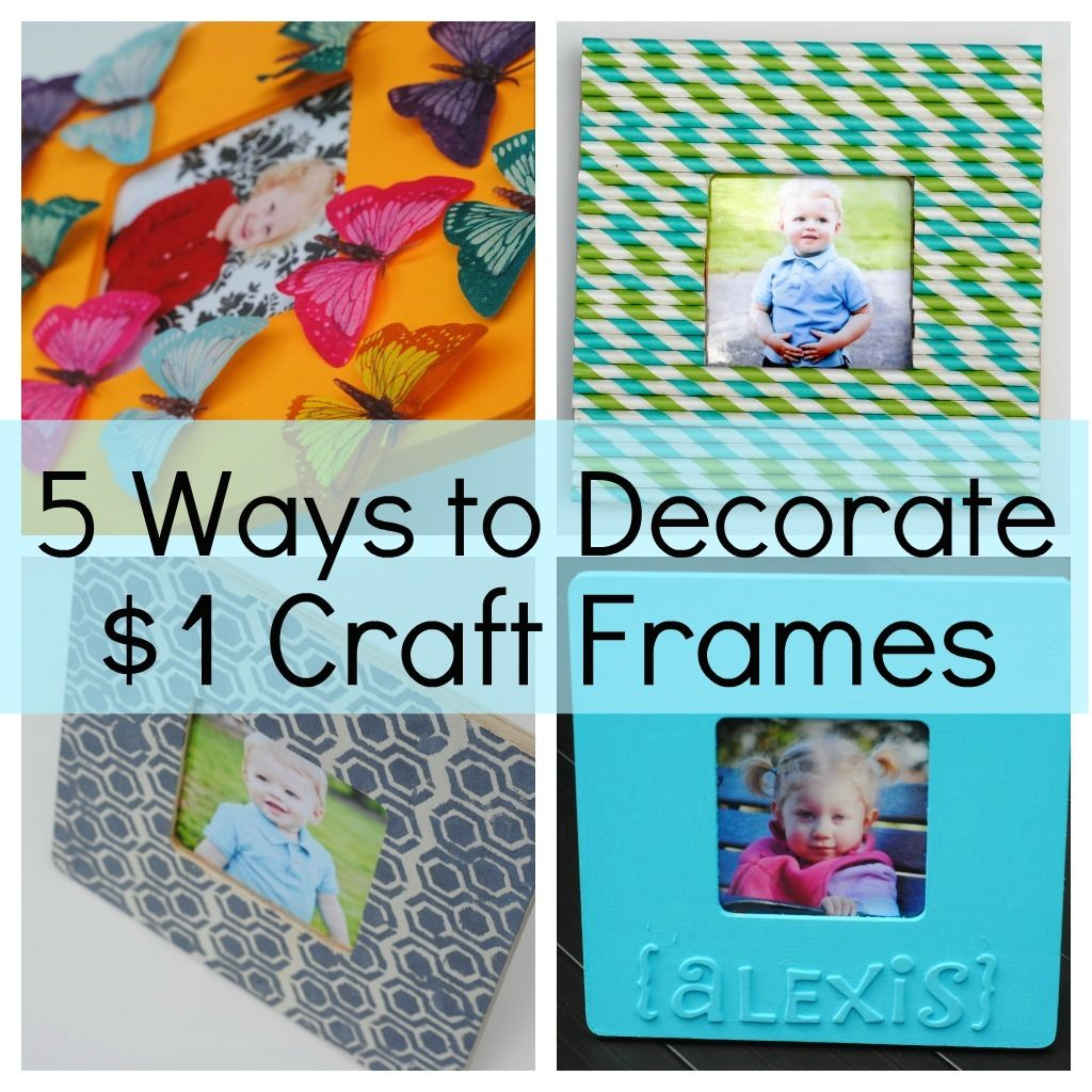 5 Ways to Decorate a Craft Frame (Kids Craft Ideas)-- would also ...