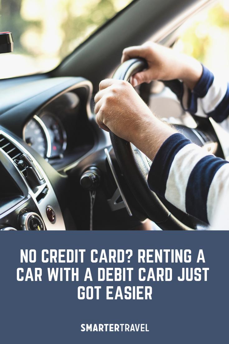No Credit Card Renting A Car With A Debit Card Just Got Easier Rent A Car Debit Card Car Rental Website