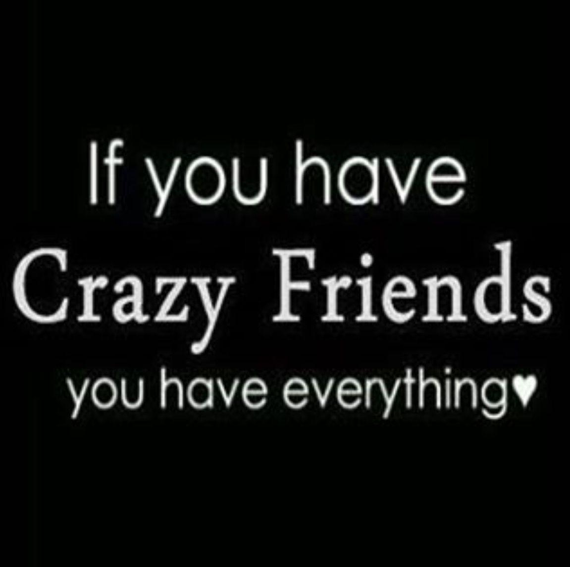 crazy friends quotes crazy friends friendship quotes