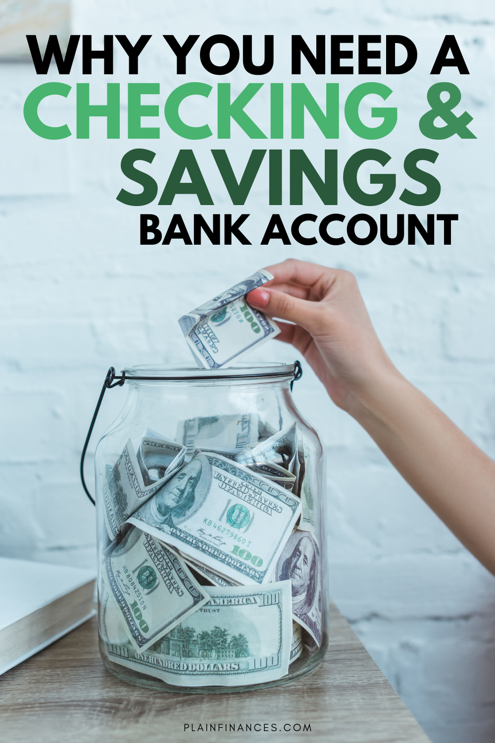 Learn why you need BOTH a checking and savings bank account for smart personal finance | Plain Finances | Click to learn everything you need to know about the difference between these bank account types and why you could have both account #banking #bankaccount #Personalfinance #finances #money #income #saving