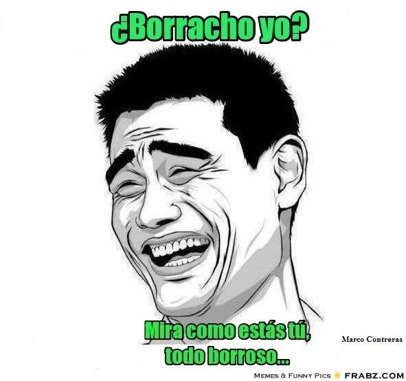 El Borracho Memes Funny Quotes Humor
