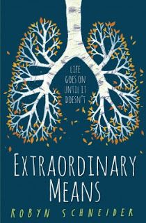 Looking for the Panacea: Review: Extraordinary Means by Robyn Schneider