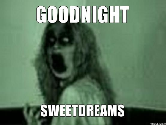 Scary sweet dreams meme