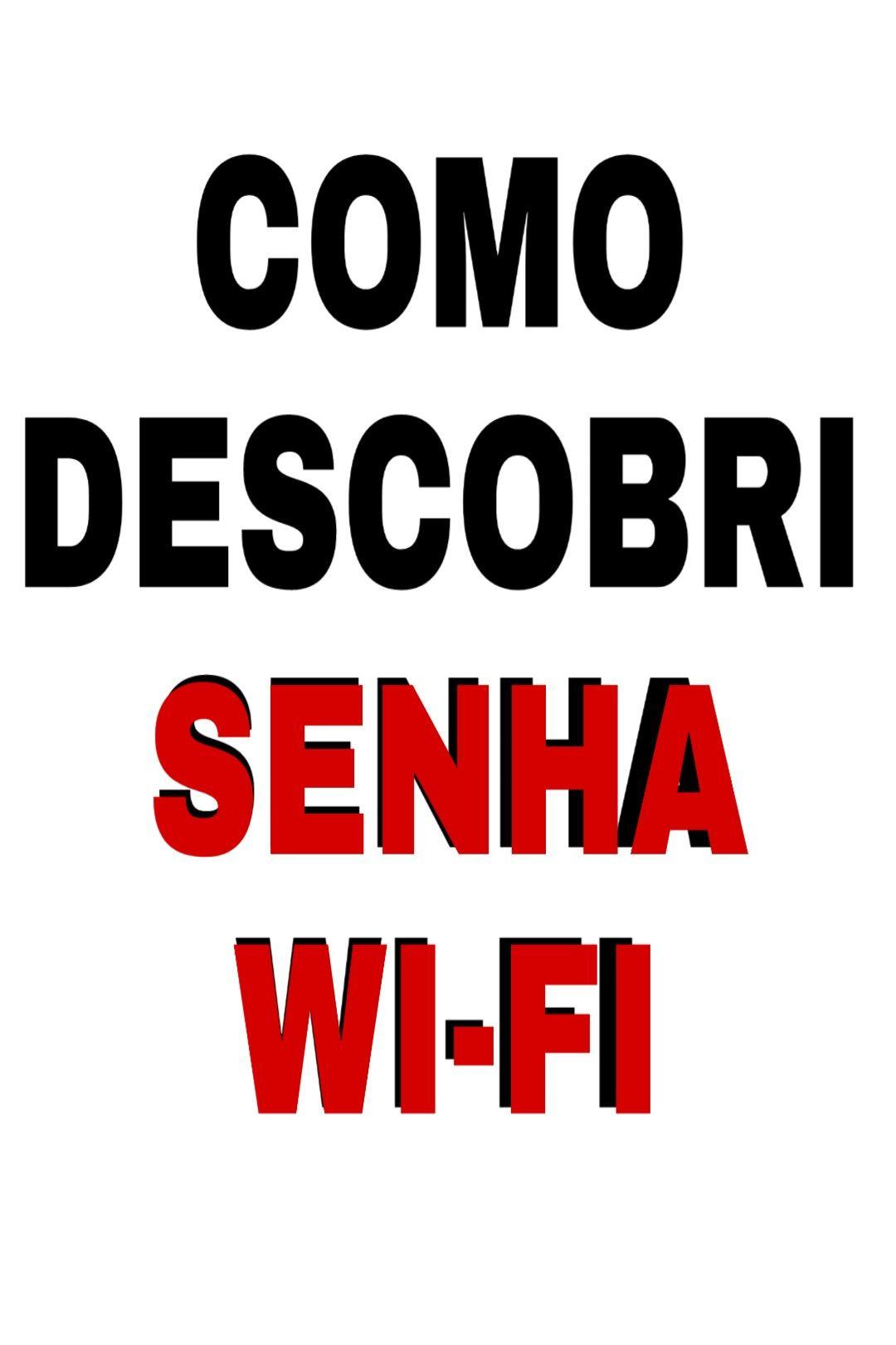 Como Descobrir Senha De Wifi Descobrir Senha Do Wifi Sem Nenhum