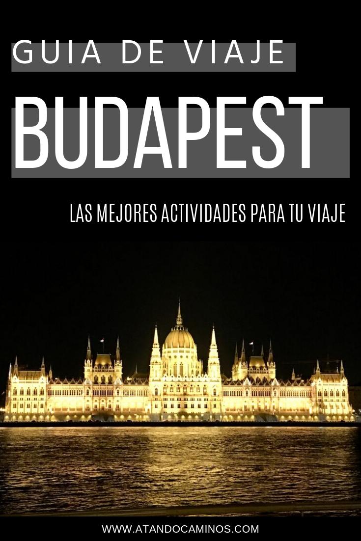 Que ver en Budapest? Guia de viaje 2019. Actividades que hacer y que ver en tu viaje a Budapest.