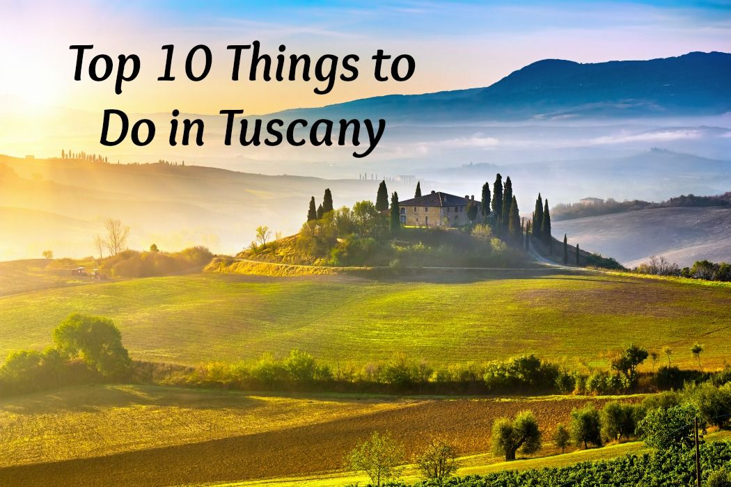 The Short Haul Bucket List 30 Places In Europe Tuscany Italy