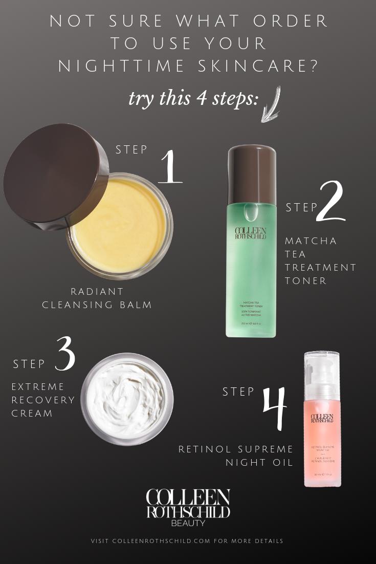 4 Step Nighttime Skincare Routine Colleenrothschild Skincare Nighttime Skincare Skin Care Skin Care Routine Steps