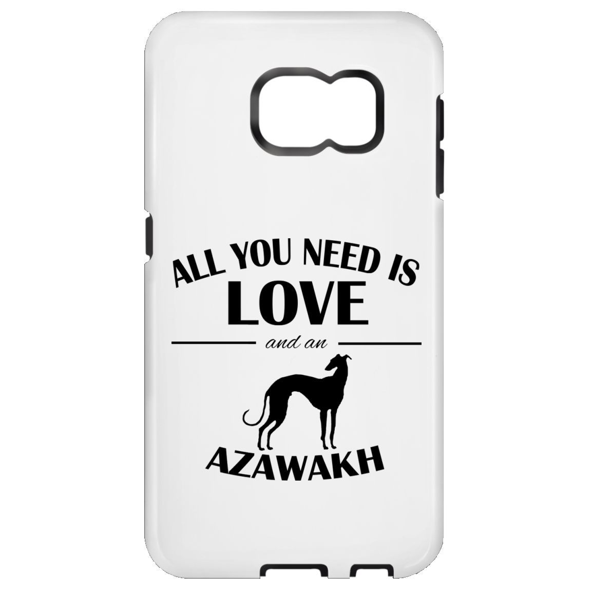 All You Need Is Love And An Azawakh Galaxy S6 Cases