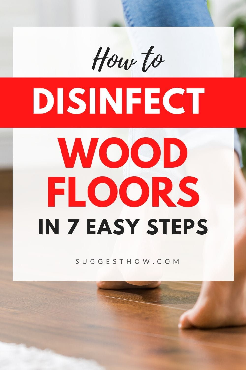 How To Disinfect Wood Floors 7 Step Guide To Floor Disinfection In 2020 Wood Floors Flooring Cleaning Wood