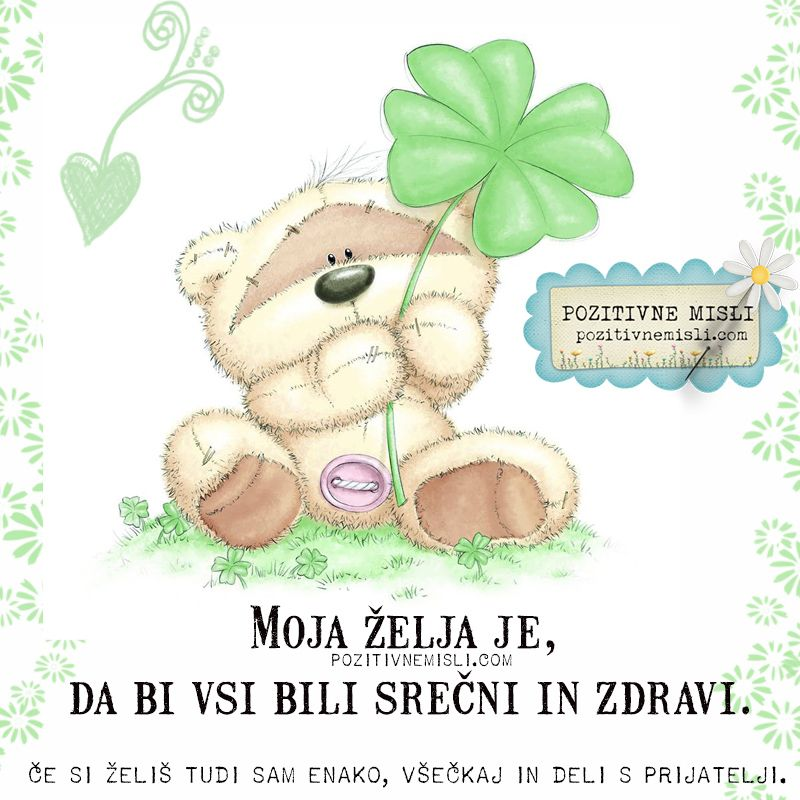 Moja želja je, da bi vsi bili srečni in zdravi.   Teddy bear, Teddy, Animals