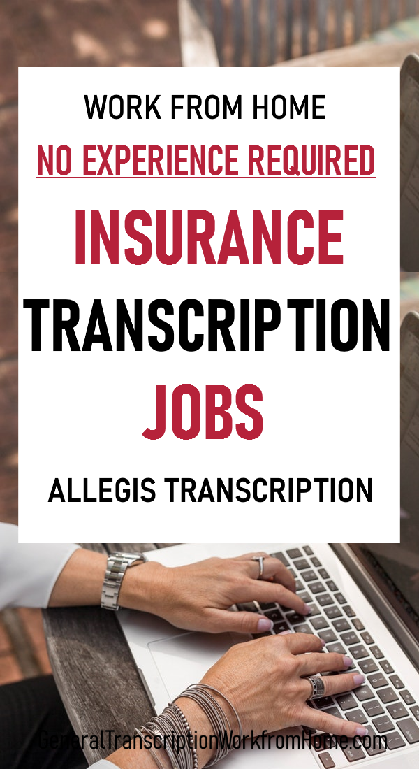 Insurance Transcription Jobs With Allegis Work From Home Jobs