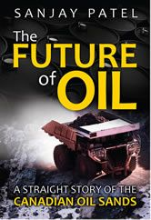 The Future of Oil is an oil sands book by Sanjay K Patel on the Alberta Oil Sands, providing an in depth look at the future of oil and our energy requirements.