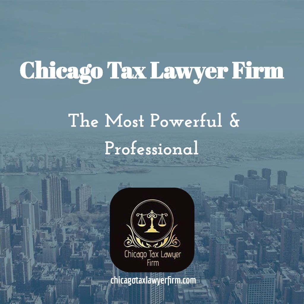 Chicago Tax Lawyer Firm We represent individuals and