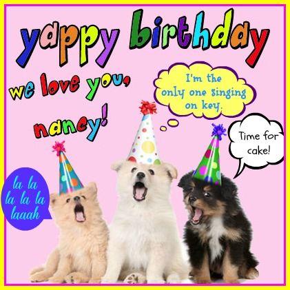 Happy Yappy Birthday Nancy Singing Dogs Happy Birthday Happy Singing Birthday
