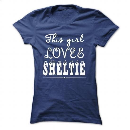 Limited Edition This girl loves Sheltie - tshirt printing #mens shirt #cozy sweater