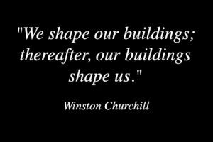 Preservation Quotes Winston Churchill Our Buildings Shape Us