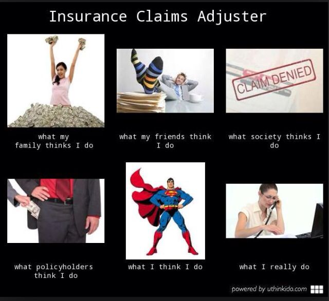 Claims Adjuster Work Jokes Work Humor Insurance Meme