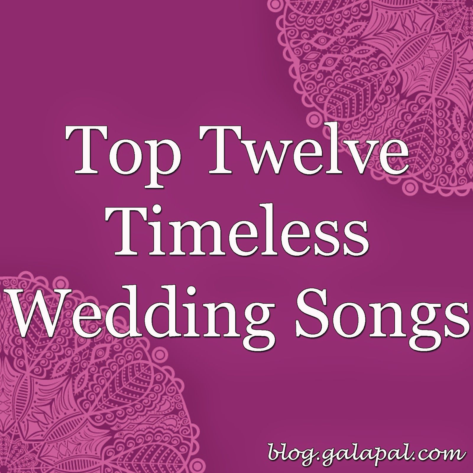 Top Twelve Timeless Wedding Songs (complete With A Spotify