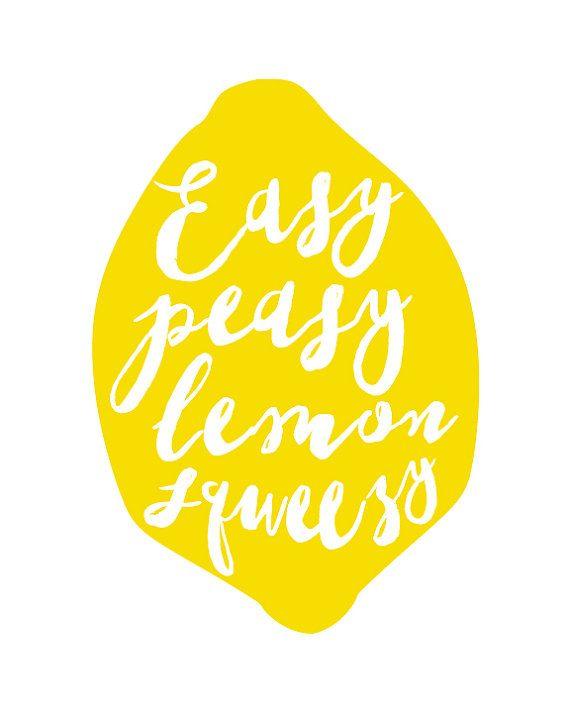Easy Peasy Lemon Squeezy Quote