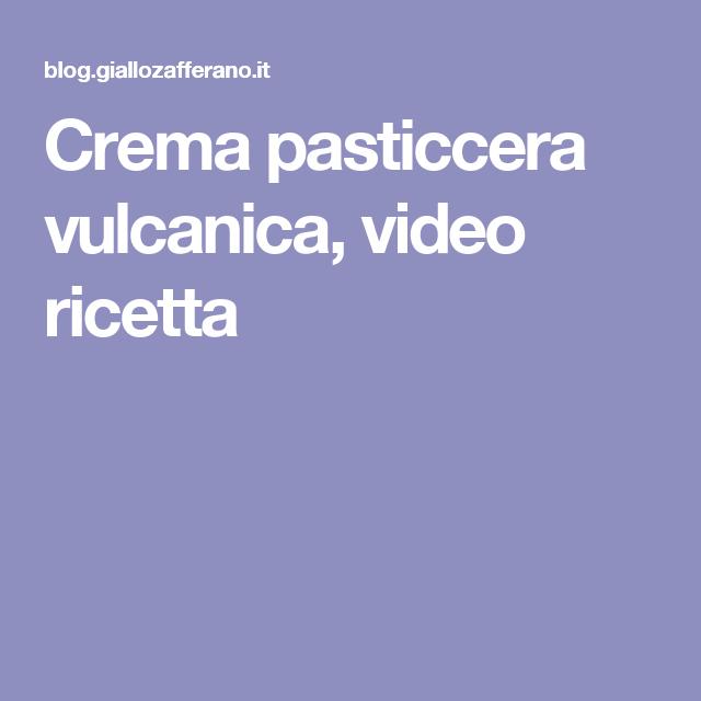 Crema pasticcera vulcanica, video ricetta
