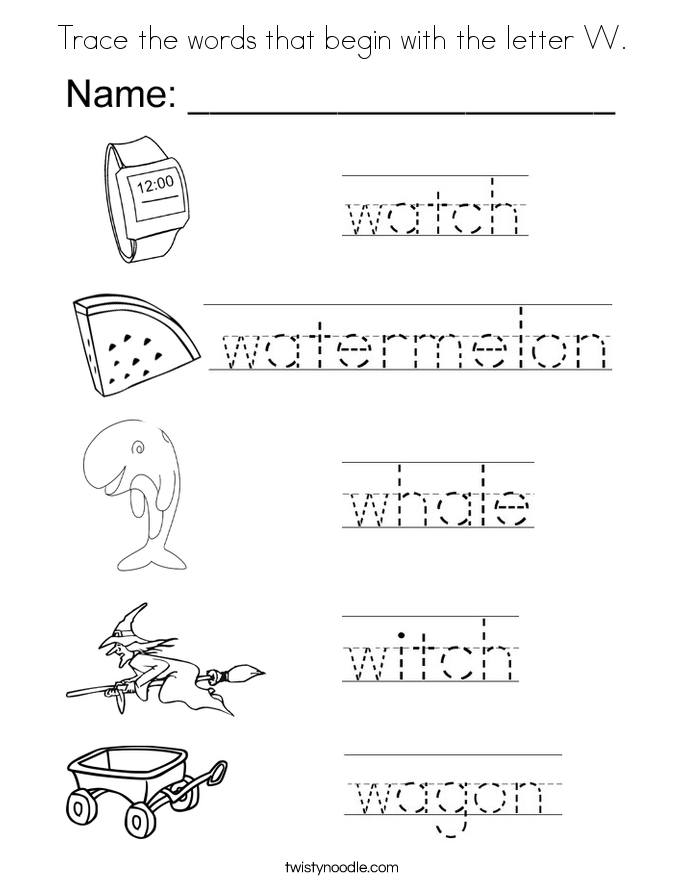 Trace The Words That Begin With The Letter W Coloring Page Twisty Noodle In 2020 Letter W Worksheets Letter W Activities Alphabet Worksheets Preschool
