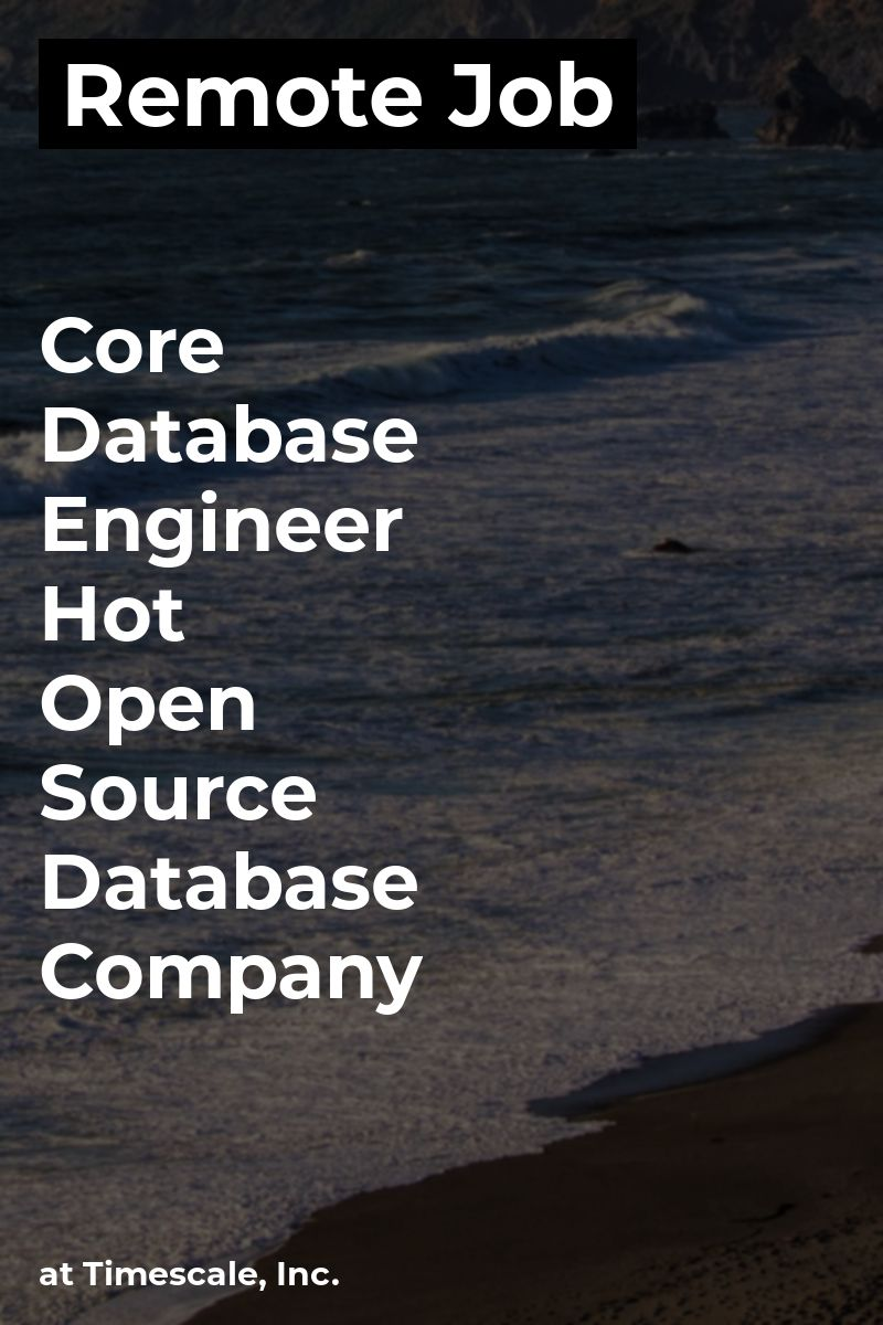 Remote Core Database Engineer Hot Open Source Database