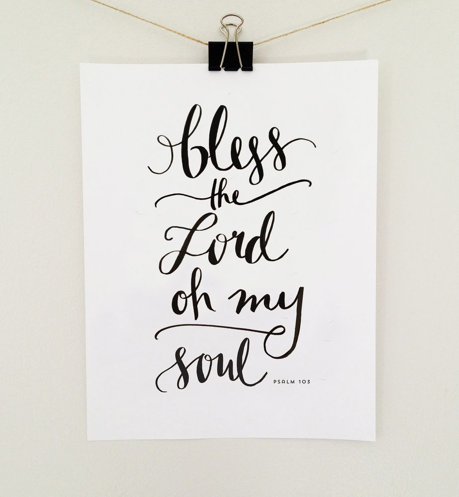 """""""Bless the Lord, Oh My Soul"""" from Psalm 103 - Hand lettered 8.5x11 wall print by Jenny Highsmith.Printed locally in Atlanta, Georgia on 80"""