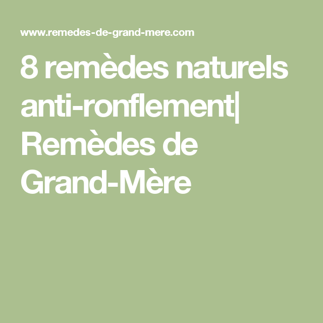 8 rem des naturels anti ronflement rem des de grand m re projets essayer pinterest. Black Bedroom Furniture Sets. Home Design Ideas