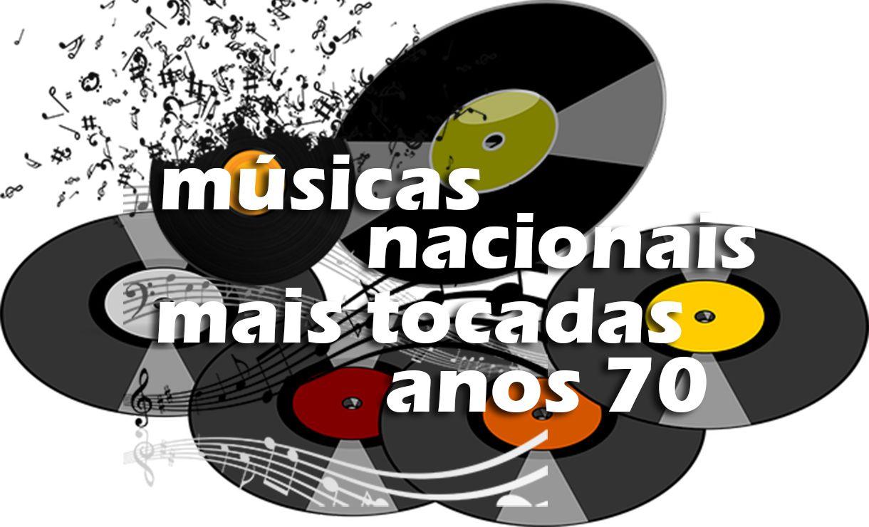 Top 50 Musicas Nacionais Mais Tocadas Nos Anos 70 Com Imagens