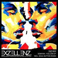 Domyan - Follow (Soul Button Remix) by Delicieuse Musique on SoundCloud