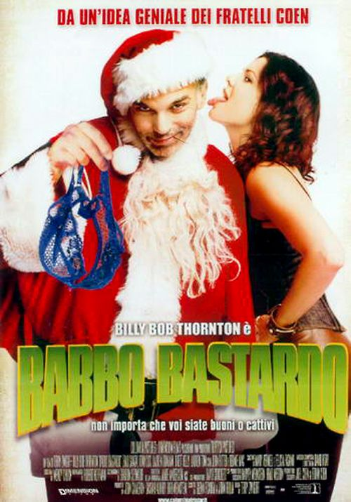 Titolo originale: Bad Santa Durata:		90' Anno:		2003 Produzione:	USA, Germania Regia:	Terry Zwigoff Cast:	Billy Bob Thornton, Tony Cox, John Ritter, Lauren Graham