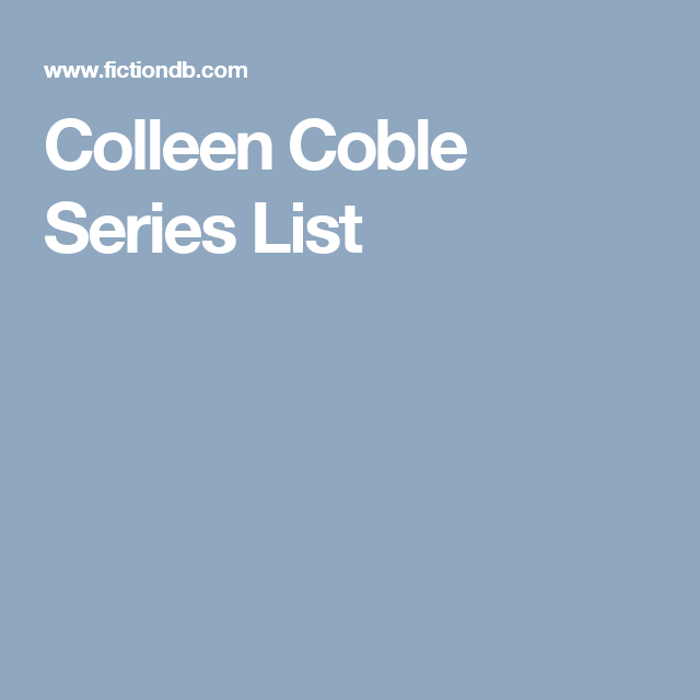Colleen Coble Series List