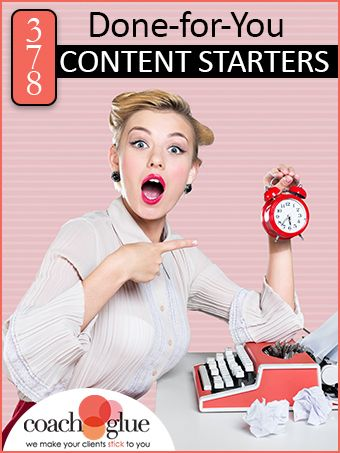 authentic limited guantity discount shop 378 Done-for-You Content Starters | Coach Glue - Helping ...