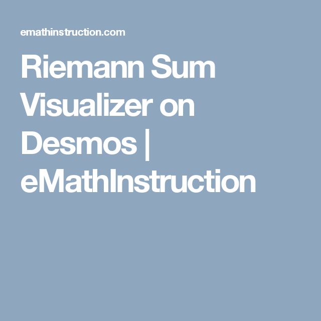Riemann Sum Visualizer On Desmos Calculus Ap Calculus And Math