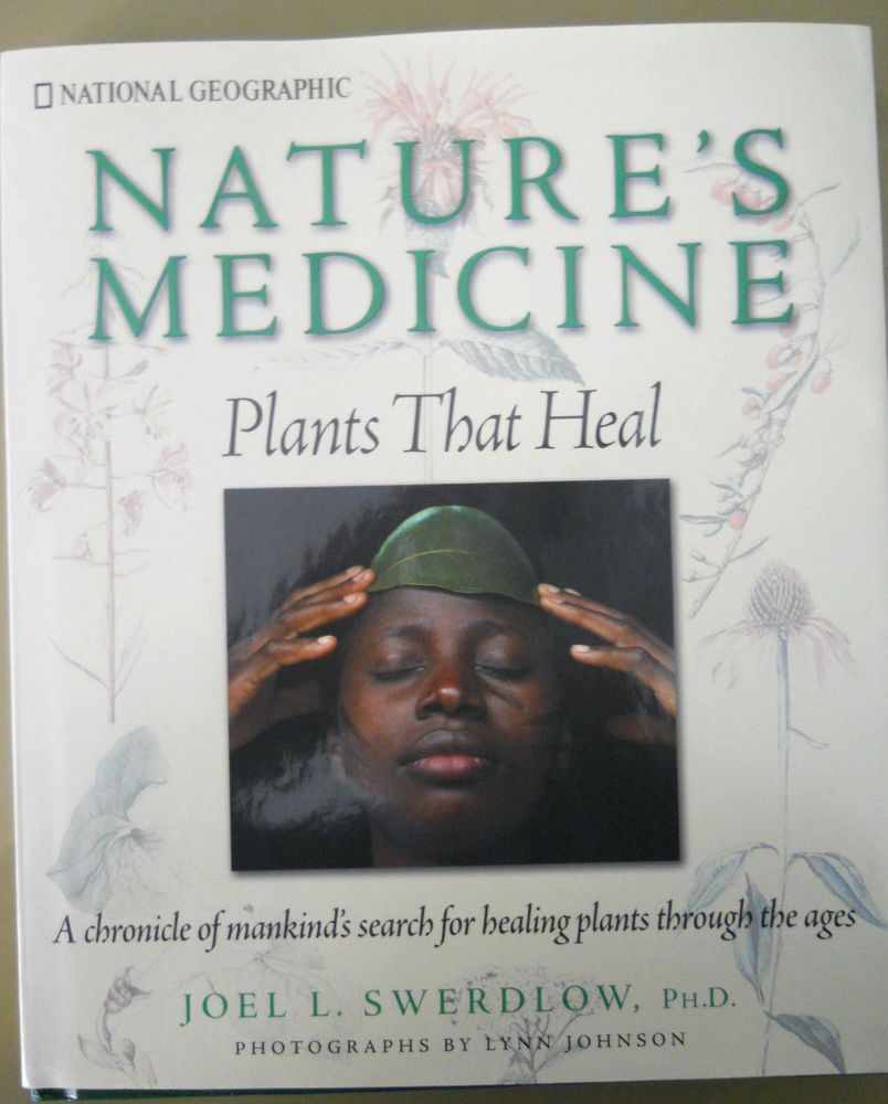 Nature's Medicine : Plants That Heal by Joel L. Swerdlow (2000, Hardcover)