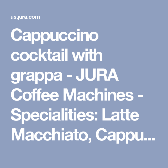 Cappuccino Cocktail With Grappa