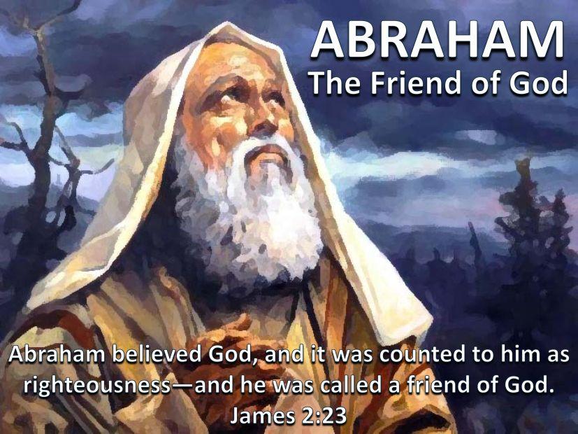 Abraham a Friend of God / James 2:23 KJV!! | Friend of god, Israel history,  Sisters in christ