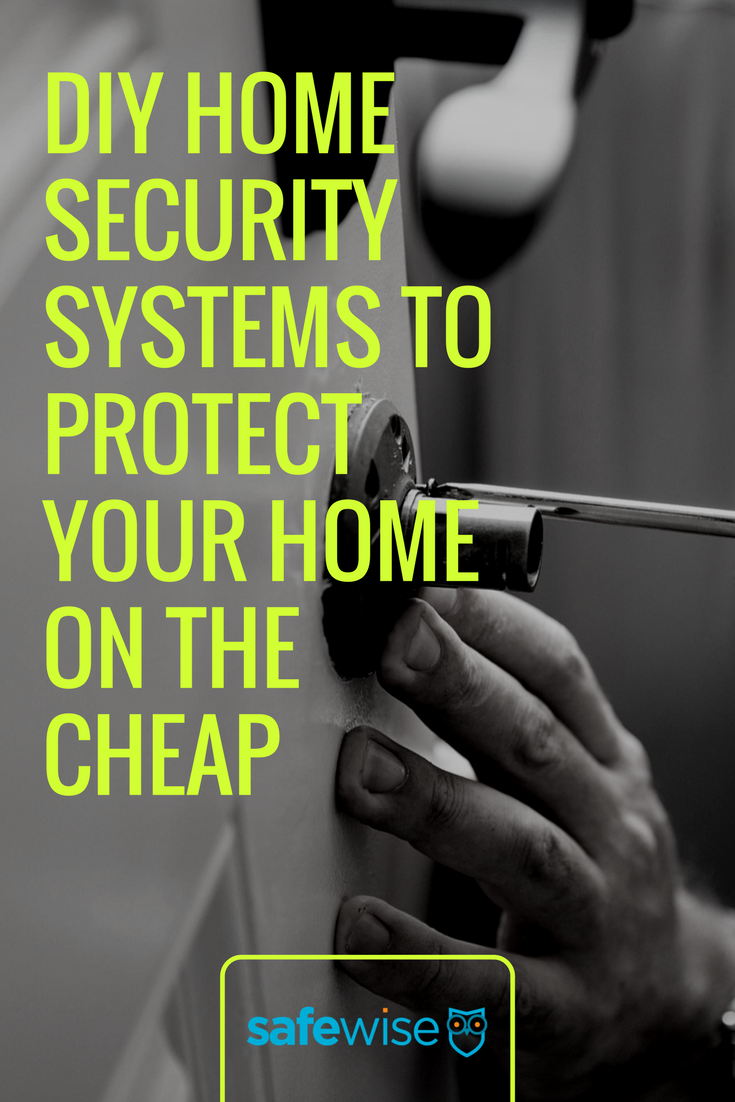 Cheap Affordable Home Security System For Any Budget Diy
