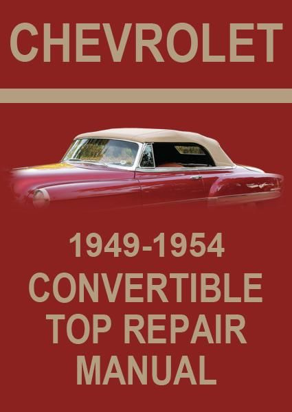 Chevrolet 1949 1954 Convertible Top Factory Service And Repair Manual Repair Manuals Convertible Top Manual Car