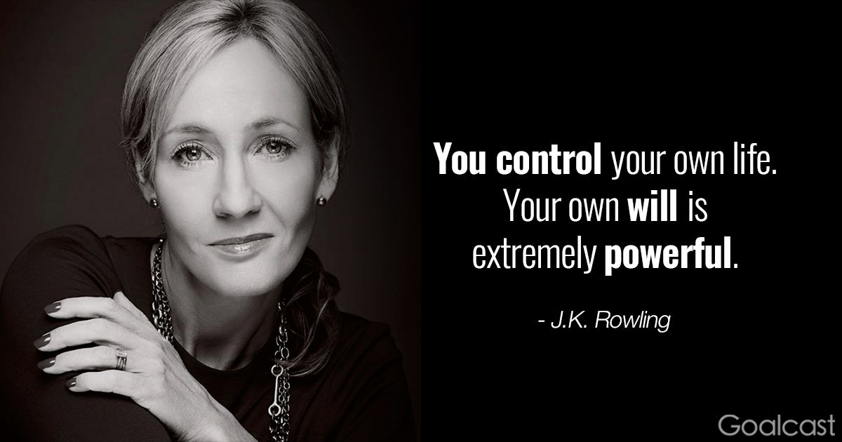 Jk Rowling Quotes Jkrowling Quote  You Control Your Own Lifeyour Own Will Is