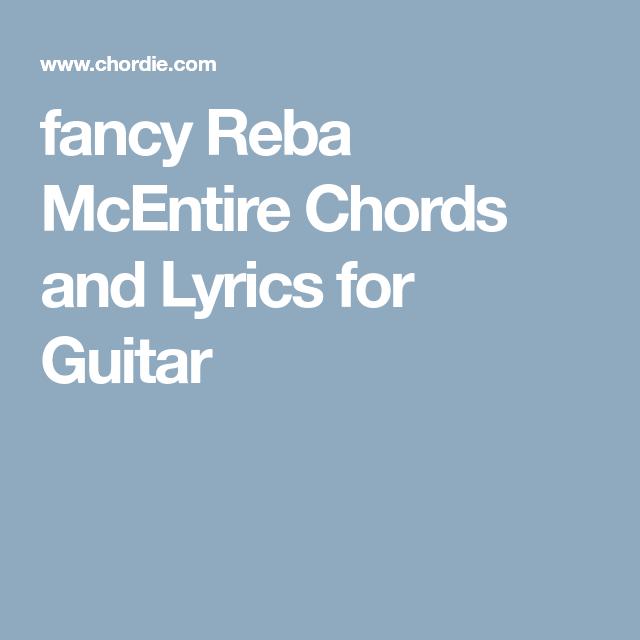 Fancy Reba Mcentire Chords And Lyrics For Guitar Music Pinterest